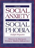 From Social Anxiety to Social Phobia : Multiple Perspectives, Hofmann, Stefan G. and DiBartolo, Patricia M., 0205281893