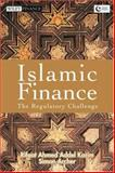 Islamic Finance : The Regulatory Challenge, Archer, Simon, 0470821892