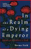 In the Realm of a Dying Emperor, Norma Field, 0679741895
