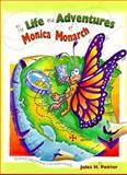 The Life and Adventures of Monica Monarch, Jules R. Poirier, 0890511896