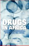 Drugs in Africa : Histories and Ethnographies of Use, Trade and Control, Gernot Klantschnig, 113732189X