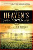 Heaven's Just a Prayer Away, Diony George, 1462111890