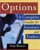Options : A Complete Guide for Investors and Traders, Bower, Guy, 1592801897