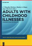 Adults with Childhood Illnesses : Considerations for Practice, , 3119161896