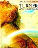 Turner and the Sublime, Andrew J. Wilton, 0226061892