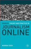 Search: Theory and Practice in Journalism Online, Dick, Murray, 0230301894