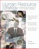 Human Resource Strategy : A Behavioral Perspective for the General Manager, Dreher, George and Dougherty, Thomas W., 0256211892