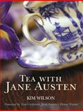 Tea with Jane Austen, Kim Wilson, 0711231893