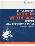 DHTML Utopia - Modern Web Design : Using Javascript and Dom, Langridge, Stuart, 0957921896