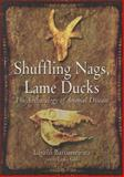 Shuffling Nags, Lame Ducks : The Archaeology of Animal Disease, Gal, Erika and Bartosiewicz, Laszlo, 1782971890
