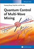 Quantum Control of Multi-Wave Mixing, Yanpeng Zhang and Feng Wen, 3527411895