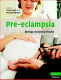 Pre-eclampsia : Etiology and Clinical Practice, , 052183189X