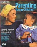 Parenting Young Children : Systematic Training for Effective Parenting (step) of Children Under Six, Dinkmeyer, Don C., Jr., 0785411895