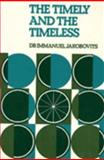 The Timely and the Timeless : Jews, Judaism and Society in a Storm-Tossed Decade, Jakobovits, Immanuel, 0853031894