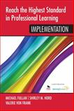 Reach the Highest Standard in Professional Learning: Implementation : Implementation, , 1452291896