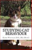 Studying Cat Behaviour, Karen Whiteley, 1490431896