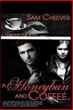 A Honeybun and Coffee, Sam Cheever, 1493641891
