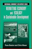 Reuniting Ecology and Economy, Beaton, Charles R. and Maser, Chris, 1574441892