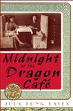 Midnight at the Dragon Cafe, Judy Fong Bates, 1582431892