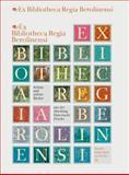 Ex Bibliotheca Regia Berolinensi : Schone und Seltene Bucher Aus der Abteilung Historische Drucke, , 3895001899