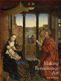 Making Renaissance Art, , 030012189X