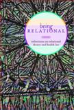 Being Relational : Reflections on Relational Theory and Health Law, , 0774821892