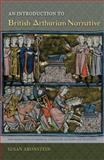 An Introduction to British Arthurian Narrative, Aronstein, Susan, 0813041899