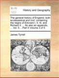 The General History of England, Both Ecclesiastical and Civil, James Tyrrell, 114071189X