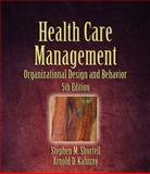 Health Care Management : Organization Design and Behavior, Shortell, Stephen M. and Kaluzny, Arnold D., 1418001899