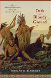 Dark and Bloody Ground, Richard D. Blackmon, 1594161895