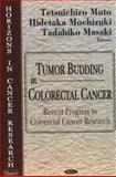 Tumor Budding in Colorectal Cancer : Recent Progress in Colorectal Cancer Research, Masaki, Tadahiko, 1594541892