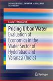 Pricing Urban Water : Evaluation of Economics in the Water Sector of Hyderabad and Varanasi (India), Echternacht, Laura, 3319041894