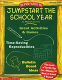 Super Ways to Jumpstart the School Year!, Michael Gravois, 0439051894