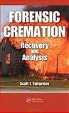 Forensic Cremation Recovery and Analysis, Fairgrieve Scott I Staff, 084939189X
