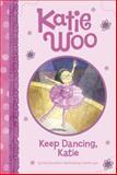 Keep Dancing, Katie, Fran Manushkin, 1479551899