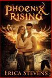 Phoenix Rising, Erica Stevens, 1490581898