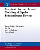 Transient Electro-Thermal Modeling of Bipolar Power Semiconductor Devices, Gachovska, Tanya, 1627051899