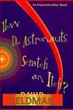 How Do Astronauts Scratch an Itch?, David Feldman, 0399141898