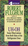 Uh-Oh, Robert Fulghum, 0804111898