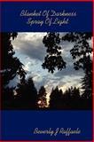 Blanket of Darkness Spray of Light, Beverly J. Raffaele, 1430311894