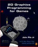 2D Graphics Programming for Games, John, John Pile,Jr., 1466501898