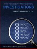 How to Conduct Professional Investigations, Thomas Swanson, 149750189X
