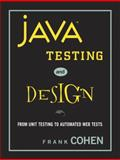 Java Testing and Design : From Unit Testing to Automated Web Tests, Cohen, Frank, 0131421891
