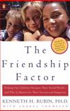 The Friendship Factor, Kenneth H. Rubin and Andrea Thompson, 0142001899