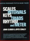 Scales, Intervals, Keys, Triads, Rhythm and Meter, Clough, John and Conley, Joyce, 0393951898