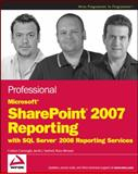 Professional Microsoft SharePoint 2007 Reporting with SQL Server 2008 Reporting Services, Jacob J. Sanford and Coskun Cavusoglu, 0470481897