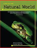 Life in the Natural World : Investigations in Biodiversity and Interconnectedness, O'kane, Steve and Walter, Laura, 0757511899