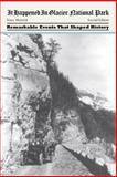 It Happened in Glacier National Park, 2nd, Vince Moravek, 0762771895