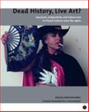 Dead History, Live Art? : Spectacle, Subjectivity and Subversion in Visual Culture since the 1980s, Harris, Jonathan, 0853231893