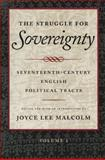 The Struggle for Sovereignty : Seventeenth-Century English Political Tracts, Malcolm, Joyce Lee, 0865971897